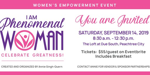 I AM PHENOMENAL WOMAN / CELEBRATE GREATNESS