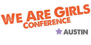 We Are Girls Austin Conference 2019