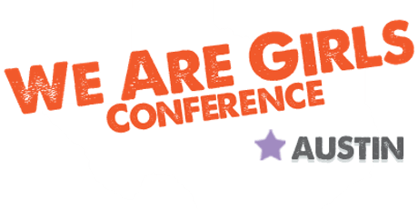 We Are Girls Austin Conference 2019 tickets