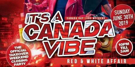 IT'S A CANADA VIBE | SUNDAY JUNE 30TH INSIDE ORCHID NIGHTCLUB tickets