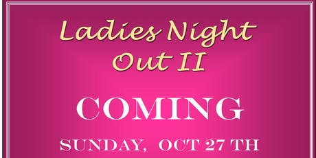 2nd Annual Ladies Night Out tickets
