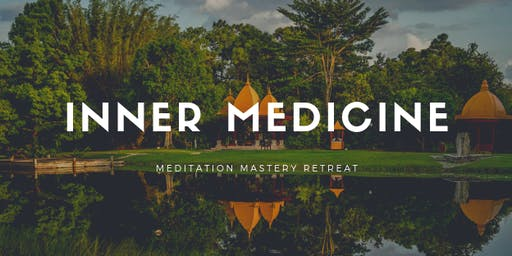 Inner Medicine Meditation Mastery Retreat