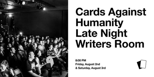 Cards Against Humanity Late Night Writers Room (Friday)