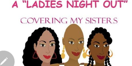 "A ""LADIES NIGHT OUT"" tickets"