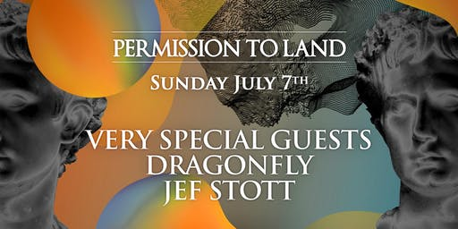Permission to Land: Dragonfly, Jef Stott + Special Guests TBA