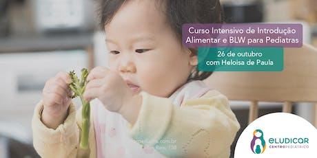 Curso de Introdução Alimentar e BLW para Pediatras ingressos