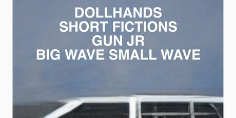 SHORT FICTIONS w/ DOLLHANDS, GUN JR. & BIG WAVE SMALL WAVE at The Milestone tickets
