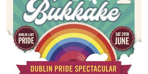 Bukkake Dublin Pride @ Opium. Sat 29th June 2019.
