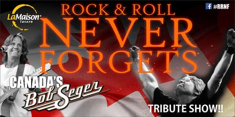 *CORNWALL* BOB SEGER TRIBUTE SHOW - ROCK AND ROLL NEVER FORGETS at LaMaison Tavern tickets