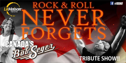 *CORNWALL* BOB SEGER TRIBUTE SHOW - ROCK AND ROLL NEVER FORGETS at LaMaison Tavern