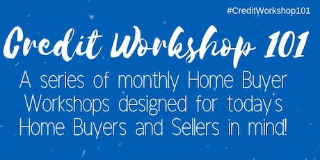 Credit Workshop 101: The Self-Employed Home Buyer - July 20th tickets