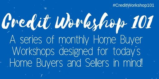 Credit Workshop 101: The Self-Employed Home Buyer - July 20th