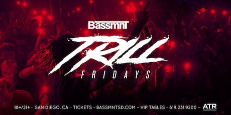Trill Fridays at Bassmnt Friday 8/23 tickets