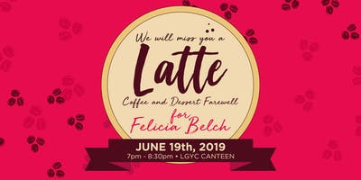 Bye, Felicia - We will miss you a Latte!