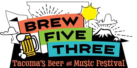 Brew Five Three: Tacoma's Beer and Music Festival tickets