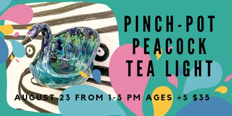 Pinch pot peacock tea lights- Kids Clay Hand Building tickets