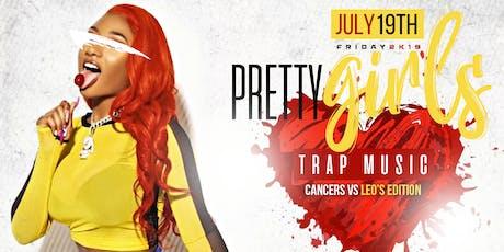 PRETTY GIRLS ❤️ TRAP MUSIC & REGGAE tickets