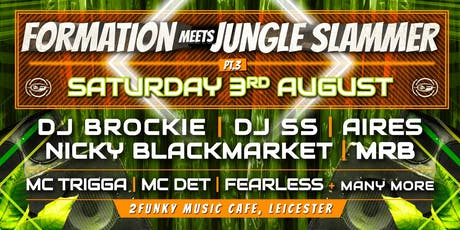 Formation meets Jungle Slammer  Pt3 tickets