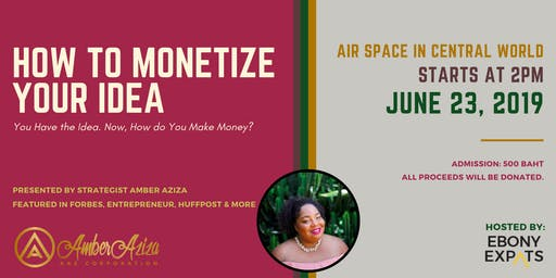 How to  Monetize Your Ideas with Biz Strategist Amber Aziza