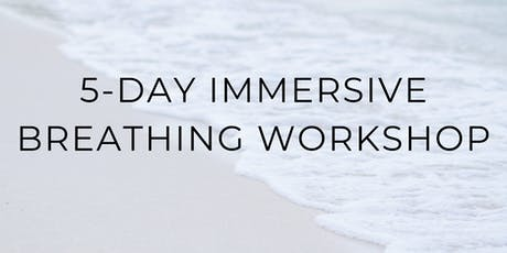 5 Day Immersive Breathing Workshop tickets