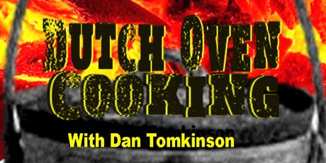 Dutch Oven Cooking with Dan Tomkinson tickets