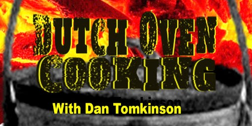 Dutch Oven Cooking with Dan Tomkinson