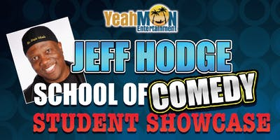 Jeff Hodge School Of Comedy STUDENT SHOWCASE