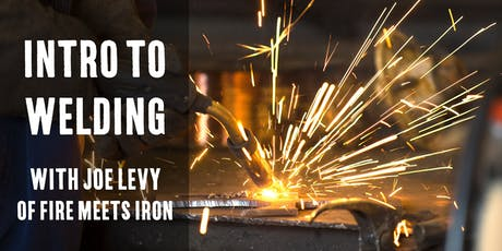 "Intro to Welding with Craftsman ""Iron Joe"" Levy tickets"