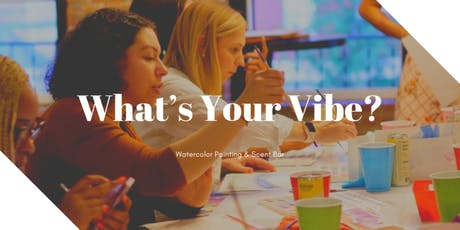 What's Your Vibe: Watercolor Basics & Scent Bar with Lex Marie tickets