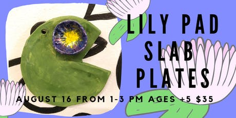 Lily pad plates - Kids Clay Hand Building tickets