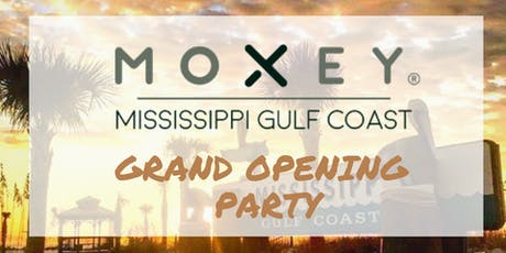 Moxey Mississippi Gulf Coast Grand Opening Celebration tickets