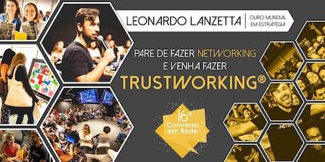 ESTRATÉGIAS de NETWORKING Mundialmente Vencedoras - 16ª Conversa Em Rede ingressos