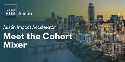 Austin Impact Accelerator - Meet the Cohort Mixer