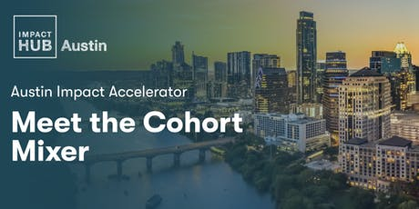 Austin Impact Accelerator - Meet the Cohort Mixer tickets
