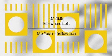 Mo Yasin + Yellowtech @ Elsewhere Loft tickets