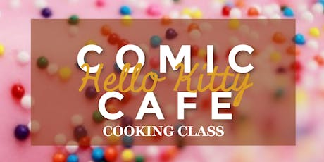 Comic Cooking Cafe: Hello Kitty (Girls Night Out) tickets