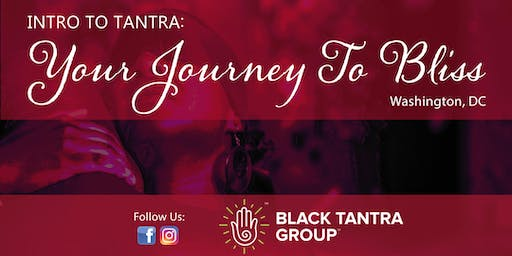 Black Tantra Group Presents: Your Journey To Bliss - DC/Baltimore