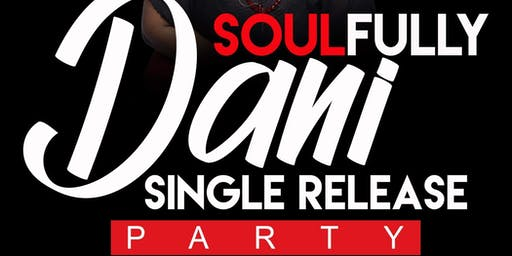 Soulfully Dani Single Release Party
