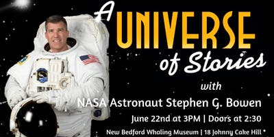 A Universe of Stories with NASA Astronaut Stephen G. Bowen