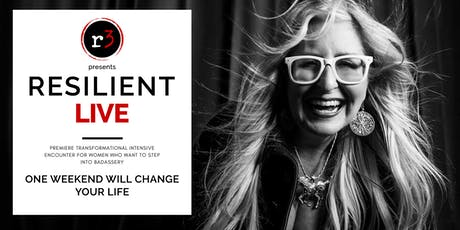 RESILIENTLIVE – An Intensive Transformational Event for Women tickets