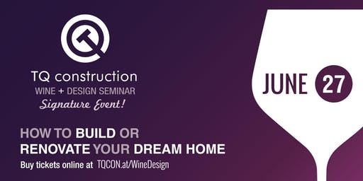 Wine + Design Seminar / How to Build or Renovate Your Dream Home
