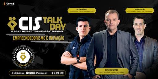 [BRASÍLIA/DF - CIS TALK DAY] - Empreendedorismo e Inovação - 26/06/2019