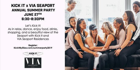 Kick It x VIA Seaport Annual Summer Party tickets