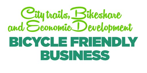Bicycle friendly business:  city trails, bike share & economic development