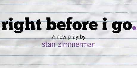 The aCHIeve Project presents Right Before I Go, a new play by Stan Zimmerman tickets
