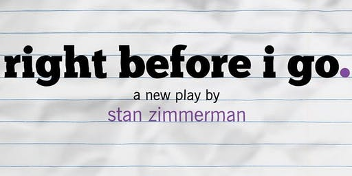 The aCHIeve Project presents Right Before I Go, a new play by Stan Zimmerman