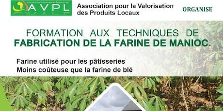 FORMATION SUR LES TECHNIQUES DE FABRICATION DE LA FARINE DE MANIOC tickets
