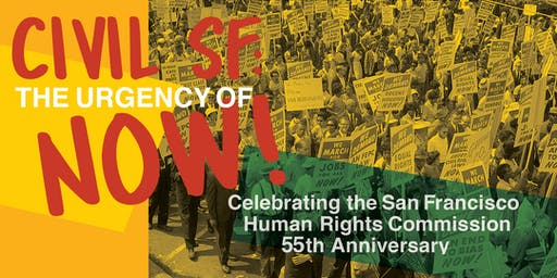 Civil SF: The Urgency of Now, San Francisco Human Rights Commission's 55 Anniversary Celebration