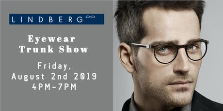 Exclusive Lindberg Eyewear Trunk Show tickets