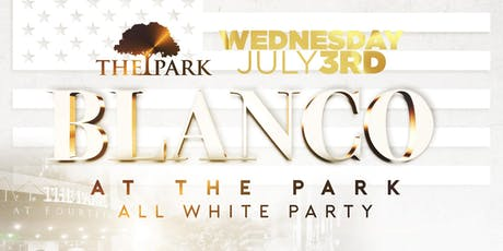 Blanco at The Park! | All White Party! tickets